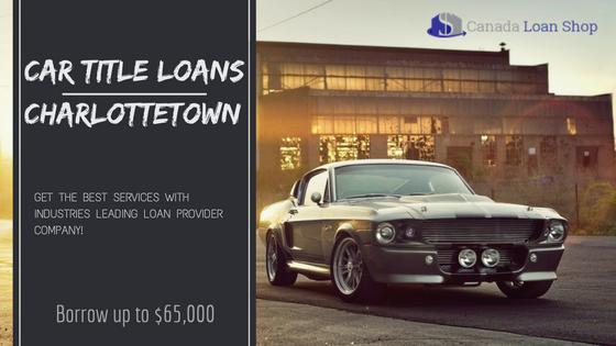 Car Title Loans Charlottetown